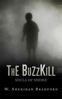 W. Sheridan Bradford | The Buzzkill
